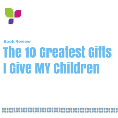 The 10 Greatest Gifts I Give MY Children (1).png